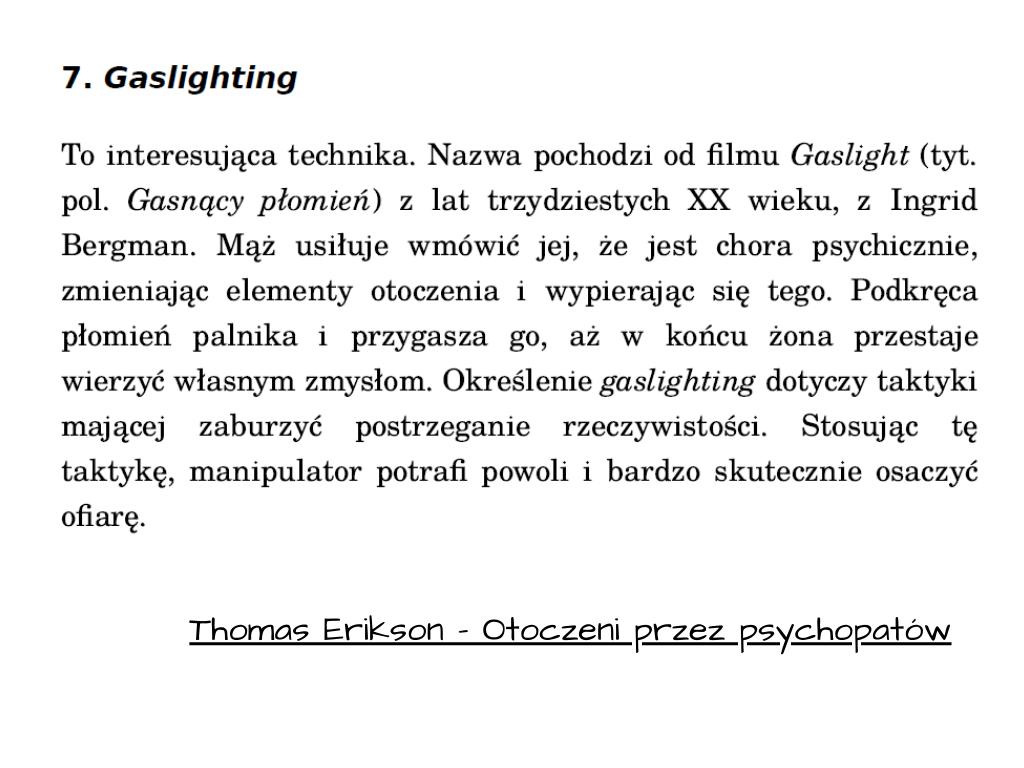 """Cytat z książki """"Otoczeni przez psychopatów"""" Thomas Erikson"""