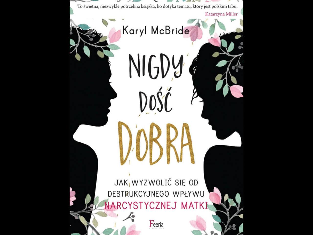 """Okładka książki """"Nigdy dość dobra"""" Karyl McBride"""